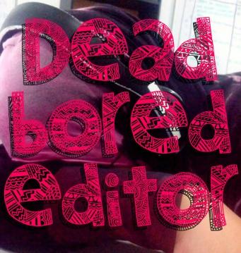 dead-bored-editor