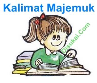 kalimat majemuk, courtesy of http://www.disukai.com