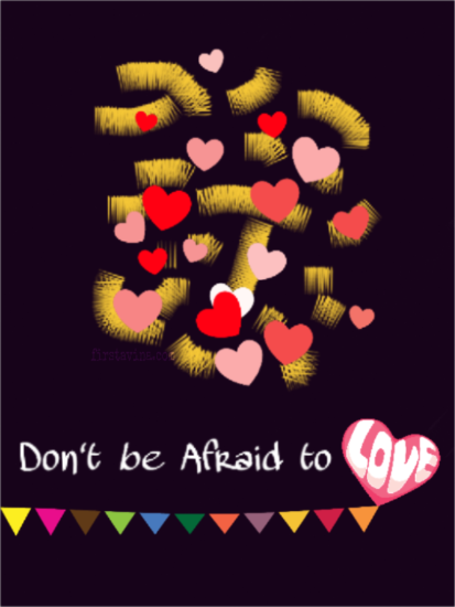 don't be afraid to love
