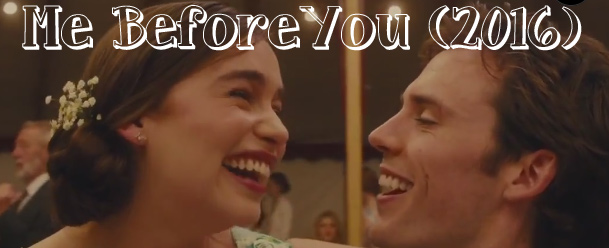 Review Me Before You 2016 Neferland Live To Learn To Live